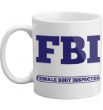 MUG - FBI Female Body Inspector