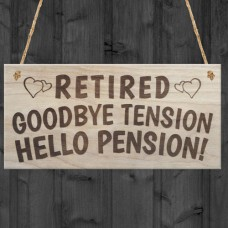 WOODEN PLAQUE - 200x100 - Retired Goodbye Tension Hello Pension