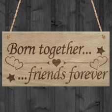 WOODEN PLAQUE - 200x100 - Born Together Friends Forever