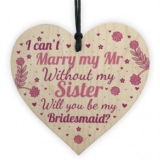 WOODEN HEART - 100mm - Sister Will You Be My Bridesmaid